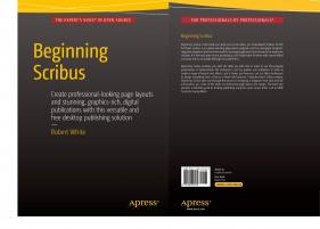Beginning Scribus: A Professional Desktop Publishing Solution (TPE-BGSCRBK)