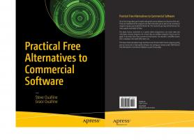 Practical Free Alternatives to Commercial Software: OpenShot, GIMP, Inkscape, & Audacity (TPE-FRALCMBK)
