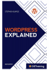 Wordpress Explained:  Setup A Website Using Free Software (TPE-WRDPSSBK)